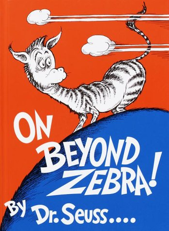 On Beyond Zebra! by Dr. Seuss - Reviews, Discussion, Bookclubs, Lists