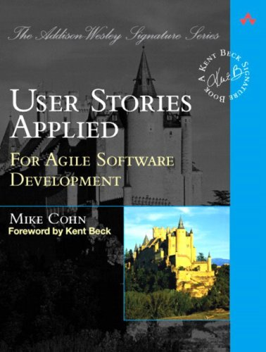 User Stories Applied: For Agile Software Development (The Addison-Wesley Signature Series)