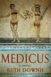 Medicus: A Novel of the Roman Empire (Gaius Petreius Ruso, #1)