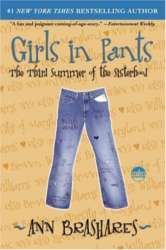 Girls in Pants: The Third Summer of the Sisterhood (The Sisterhood of Traveling Pants, #3)