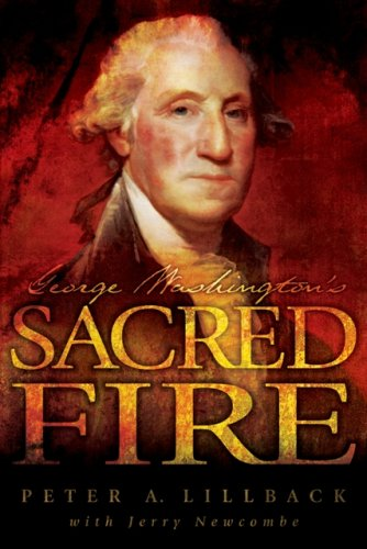 book cover George Washington's Sacred Fire by Peter A. Lillback