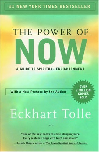 The Power of Now: A Guide to Spiritual Enlightenment by Eckhart ...