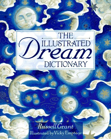 The Illustrated Dream Dictionary by Russell Grant - Reviews ...