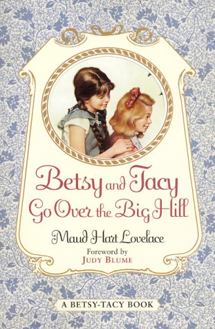 Betsy and Tacy Go Over the Big Hill (Betsy-Tacy, #3)