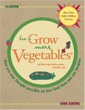How to Grow More Vegetables (And Fruits, Nuts, Berries, Grains, and Other Crops)