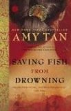 Saving Fish from Drowning: A Novel (Ballantine Reader's Circle)