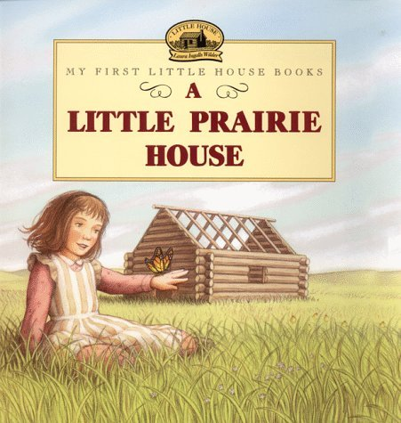 A Little Prairie House (Little House)