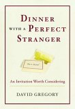 Dinner with a Perfect Stranger: An Invitation Worth Considering