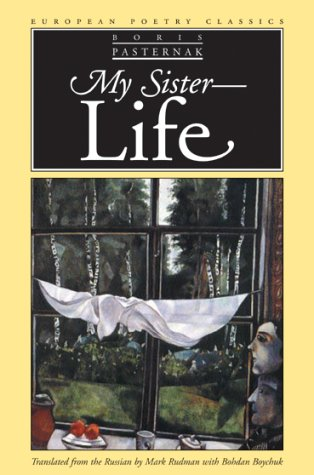 My Sister - Life by Boris Pasternak - Reviews, Discussion ...