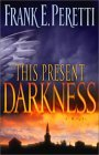 This Present Darkness (Darkness Set, Book #1)