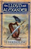 The Foundling and Other Tales of Prydain (The Chronicles of Prydain)