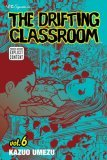 The Drifting Classroom Vol. 6 (The Drifting Classroom)