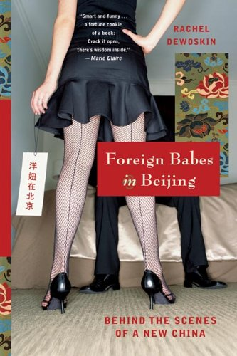 Books such as Foreign Babes in Beijing feature Chinese men and Western women falling in love. (image from http://www.goodreads.com)