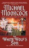 The White Wolf's Son: The Albino Underground (Elric &amp; Oona Von Bek, #3)