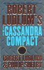 The Cassandra Compact (Robert Ludlum's Covert-One Series)