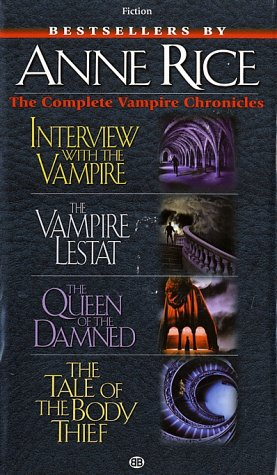 The Complete Vampire Chronicles (Vampire Chronicles, #1-#4)