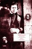 Middlemarch: A Study of Provincial Life (Broadview Editions)