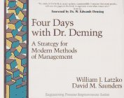 Four Days with Dr. Deming: A Strategy for Modern Methods of Management (Engineering Process Improvement Series)