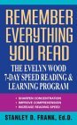 Remember Everything You Read: The Evelyn Wood 7-Day Speed Reading &amp; Learning Program
