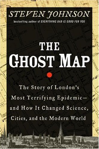 Review: Steven Johnson, The Ghost Map
