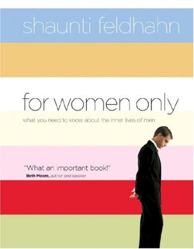 For Women Only: What You Need to Know about the Inner Lives of Men by