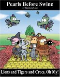 Lions and Tigers and Crocs, Oh My!: Pearls Before Swine Treasury