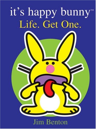 happy bunny quotes and pictures. It#39;s Happy Bunny #2: Life Get