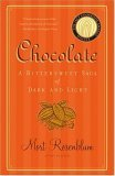 Chocolate: A Bittersweet Saga of Dark and Light
