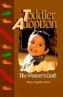 Toddler Adoption: The Weaver&#39;s Craft