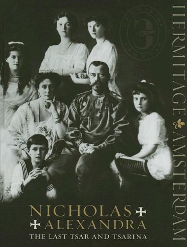 Nicholas And Alexandra: The Last Tsar And Tsarina