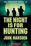 The Night Is For Hunting (The Tomorrow Series, Book 6)