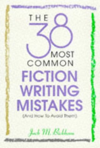 The 38 Most Common Fiction Writing Mistakes: (And How to Avoid Them)