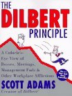 Dilbert Principle, The: A Cubicle's-Eye View of Bosses, Meetings, Management Fads &amp; Other Workplace Afflictions