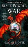 Black Powder War (Temeraire, Book 3)
