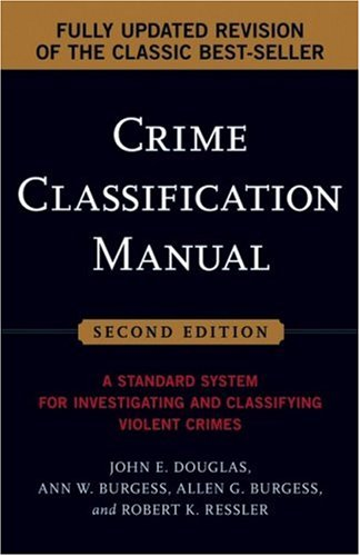 Crime Classification Manual: A Standard System for Investigating ...