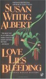 Love Lies Bleeding (China Bayles Mystery, Book 6)