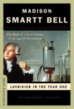 Lavoisier in the Year One: The Birth of a New Science in an Age of Revolution (Great Discoveries) (Great Discoveries)