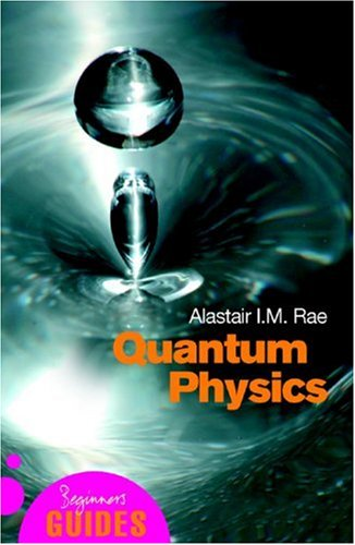 Quantum Physics: A Beginners Guide