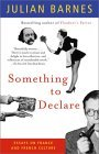 Something to Declare: Essays on France and French Culture