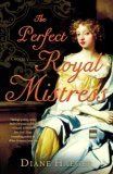 The Perfect Royal Mistress: A Novel