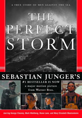 THE PERFECT STORM: A True Story of Men Against the Sea by ...