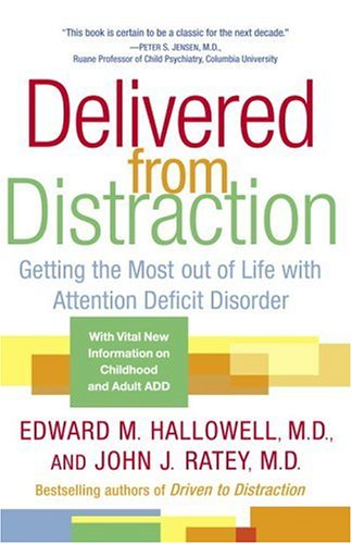 Delivered from Distraction: Getting the Most out of Life with Attention