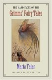 The Hard Facts of the Grimms' Fairy Tales