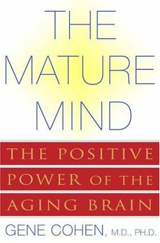 The Mature Mind: The Positive Power ...