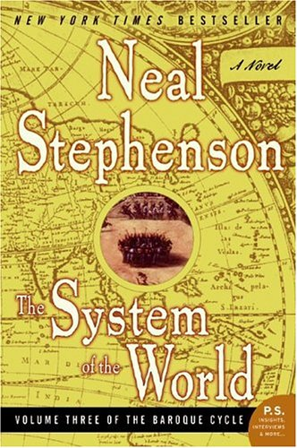 The System of the World (The Baroque Cycle, #3) by Neal Stephenson ...