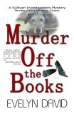 Murder Off the Books (Sullivan Investigations Mystery)