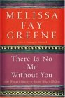 There Is No Me Without You: One Woman&#39;s Odyssey to Rescue Africa&#39;s Children
