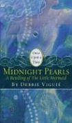 "Midnight Pearls: A Retelling of ""The Little Mermaid"" (Once Upon a Time)"