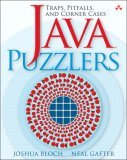 Java(TM) Puzzlers: Traps, Pitfalls, and Corner Cases