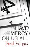 Have Mercy on Us All: A Novel